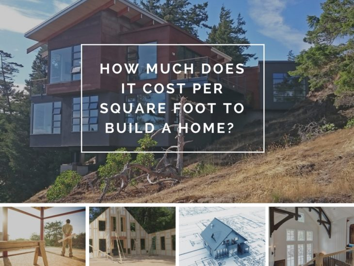 How much does it cost per square foot to build a home for Cost of building house