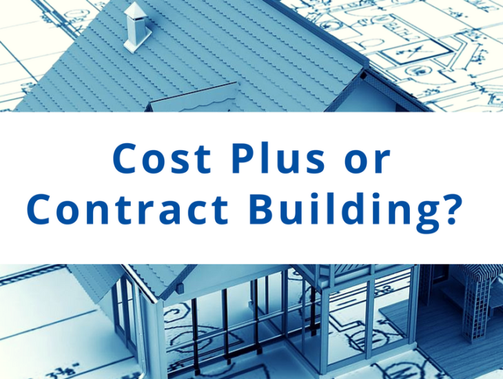Cost Plus or Contract Building