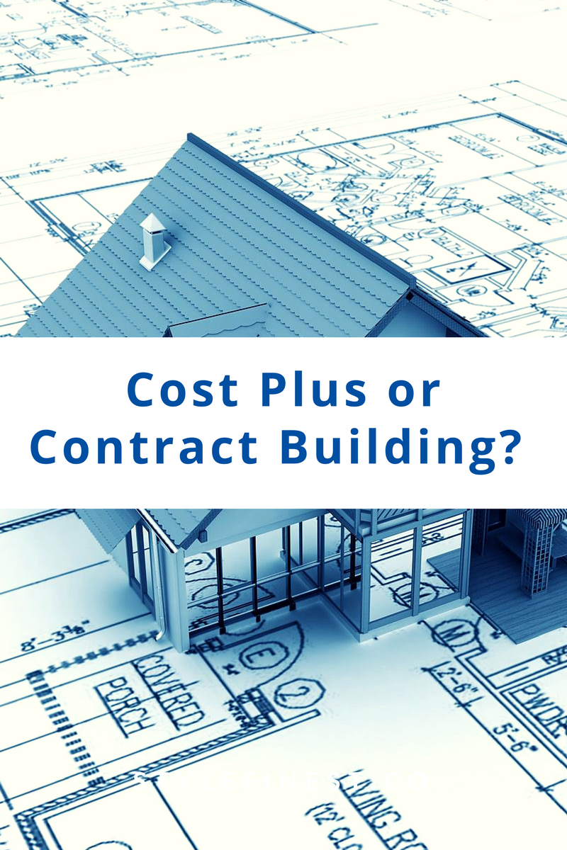 Cost Plus or Contract Building?