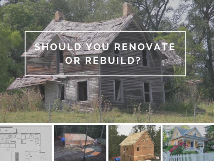 Should You Renovate or Rebuild?