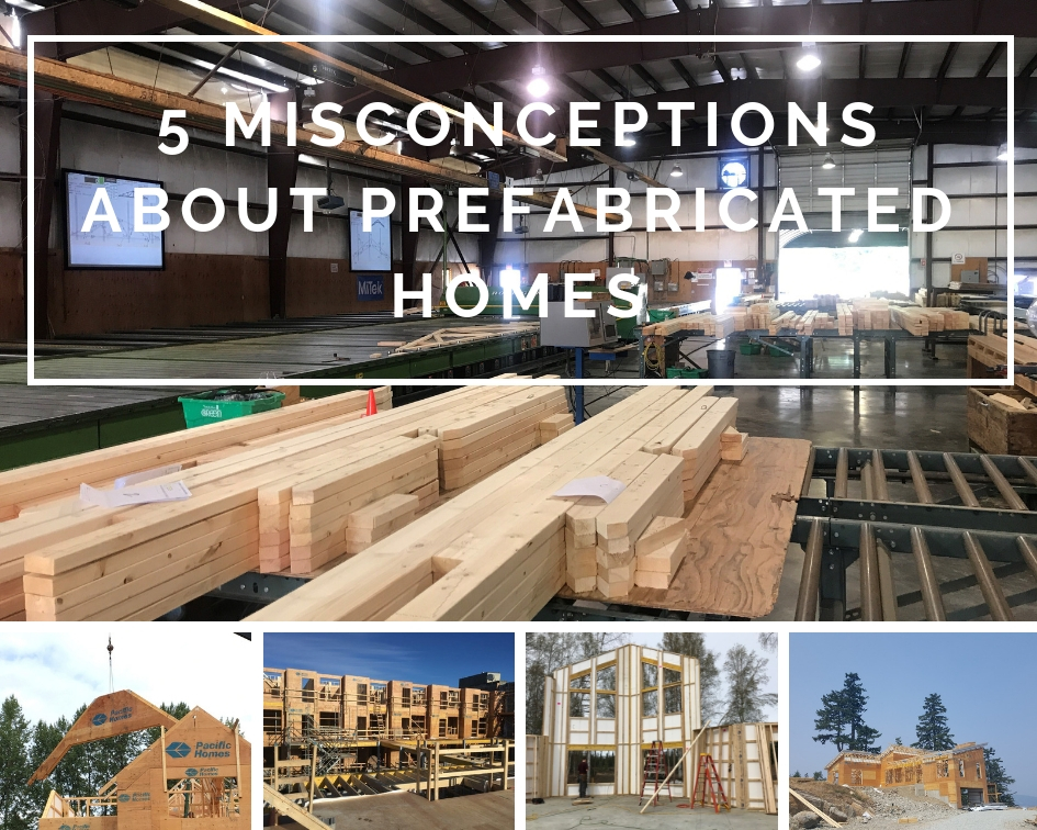 5 Misconceptions About Prefabricated Homes